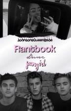 Rant Book d'une Fangirl 💘 by JohnsonsQueenBabe
