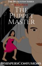 The Puppet Master [COMPLETED] by WhispersConfusions