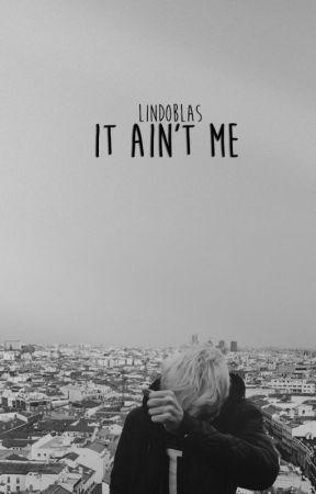 It ain't me »rdg by LinDoblas