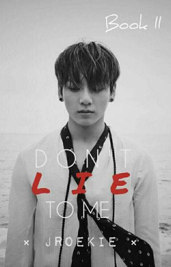 Dont lie to me pt.2 (Jungkook x Reader)