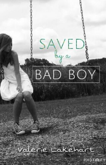 Saved By A Bad Boy