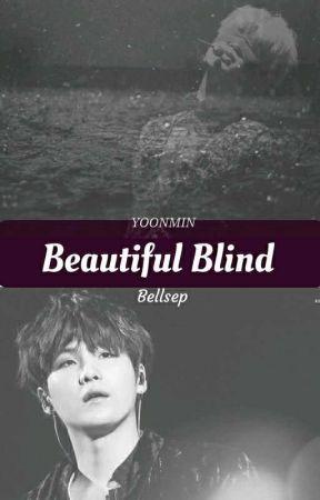 Beautiful Blind (YOONMIN)  by Eileenblue