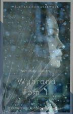 """""""Wybrana"""" (W TRAKCIE KOREKTY!) by TommyGunBaby"""