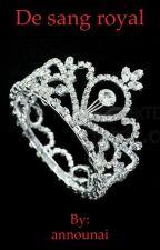 De sang royal by announai