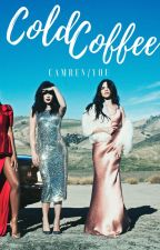 Cold Coffee » cc + lmj + you by jxuregay