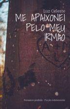Me Apaixonei Pelo Meu Irmão by RafaDosSantos9