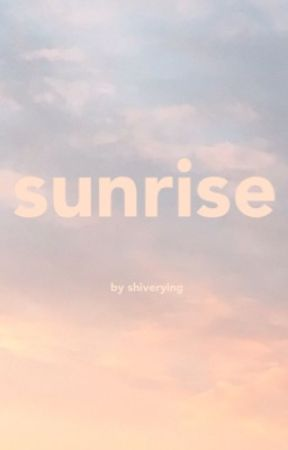 sunrise . the day series by shiverying