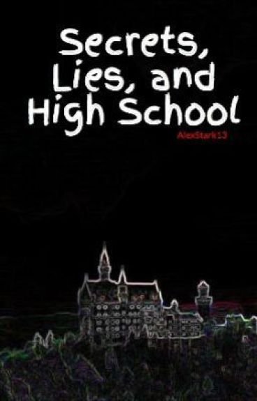 Secrets, Lies, and High School
