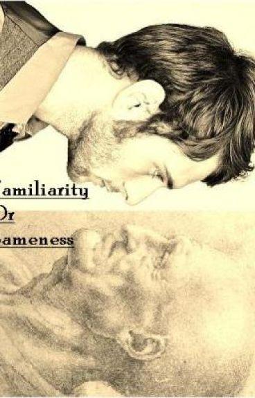 Familiarity or Sameness