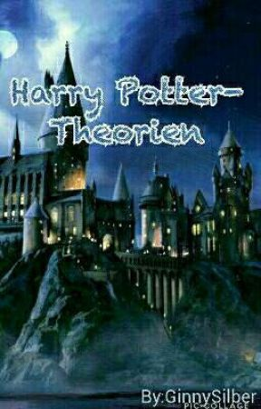 Harry Potter Theorien by GinnySilber