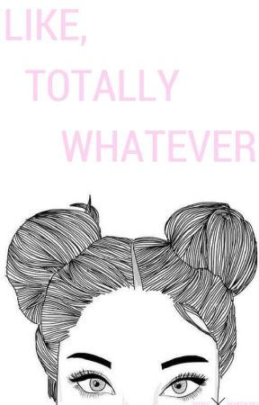 Totally Whatever by FeebleHeartaches