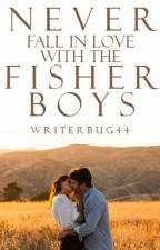 Never Fall in Love with the Fisher Boys by writerbug44