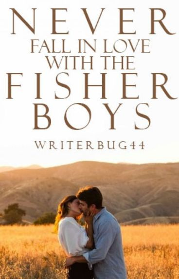 Never Fall in Love with the Fisher Boys