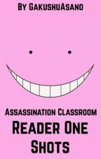 Assassination Classroom x Reader One Shots! REQUESTS OPEN by GakushuAsano
