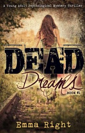 Dead Dreams, Book1, a Young Adult psychological Thriller Mystery Suspense. by EmmaRight