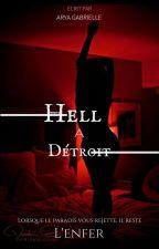 Hell à Détroit by AryaGabrielleFR
