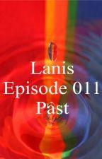Lanis, E011, Past by RustyKnight