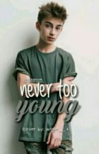 Never Too Young by LilyLunaPotter_