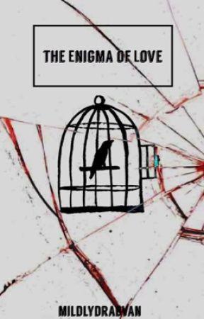 The Enigma of Love  by MildyDrabVan