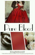 Pure Blood by BringMeDownEF