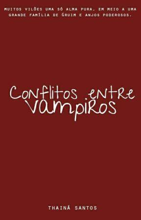 Conflitos entre Vampiros  by ThainSantos219
