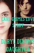 Carl grimes love story Daughter dixon by Ticci2002