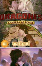 Dragones Carrera Al Borde 5 Temporada by HipoHadocklll