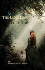 The Long Lost Lost Girl by faithtrustpixiedust