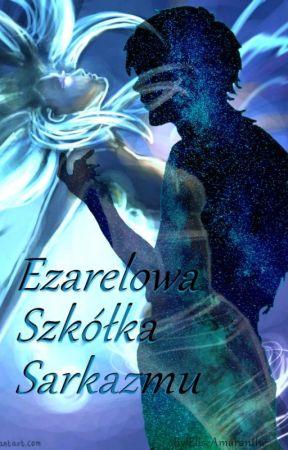Ezarelowa Szkółka Sarkazmu by EliseAmaranthe