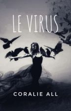 .Le Virus. by CoralieAll