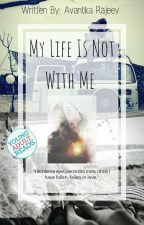 MY LIFE IS NOT WITH ME by vague_avantika