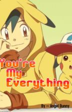 your my everything~ Ash x Reader by Judi_Bunny