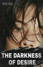 The Darkness of Desire ||L.S|| by XstylescrazyX