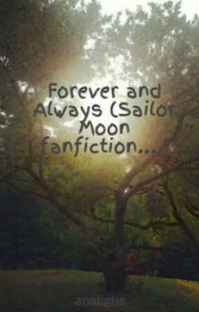 Forever and Always (Sailor Moon fanfiction....) by analighe
