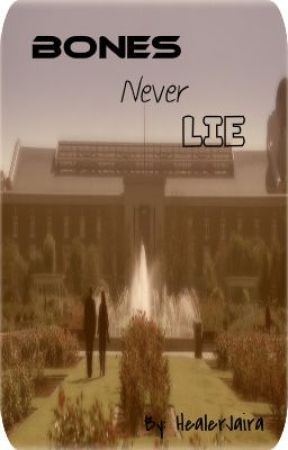 Bones Never Lie by HealerJaira
