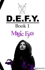 DEFY 1 - Magic Eyes by magica2000