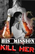 His Mission: Kill Her by SayWhatRylie