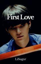 First Love [YoonMin] by LiSugxr