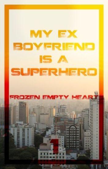 My ex-boyfriend is a superhero