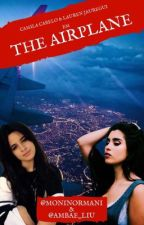 The Airplane - One shot by moninormani