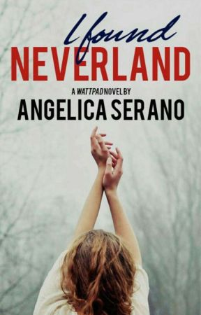 I Found Neverland (Coming Soon)  by AngelicaSerano