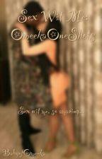 Sex Wit Me: OmeekaOneShots by ImJordynMeekxNicki