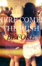 Here Comes the Rush Before ; Camren by freakinguseless