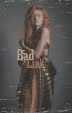 Bad Liar ||1|| by fanswriters