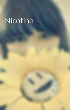 Nicotine  by officialameliariley