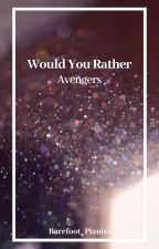 Would You Rather : Avengers by UstaQueen1221