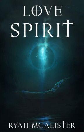 Love Spirit [OLD DRAFT] (NEW ONE BEING WRITTEN) by aclockworkangel