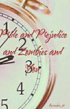 Pride and Prejudice and Zombies and You by rosefox_05