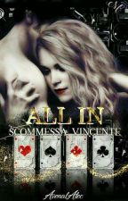 All in - scommessa vincente by AvenalAlec