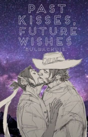Past Kisses, Future Wishes (McHanzo) [COMPLETED]